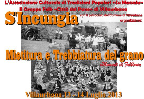 """Festa de """"S'Incungia"""": Villaurbana 13 e 14 Luglio 2013"""